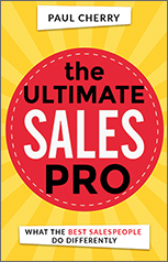 Book cover: The Ultimate Sales Pro by Paul Cherry